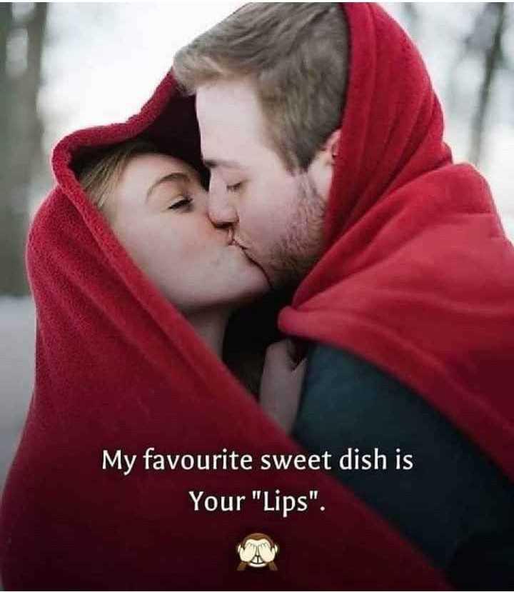 🌹प्रेमरंग - My favourite sweet dish is Your Lips . - ShareChat