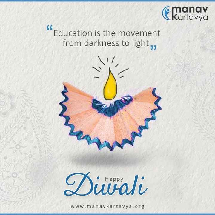 🌹प्रेमरंग - ( manav Ckartavya Education is the movement from darkness to light , , Diwali www . manavkartavya . org - ShareChat