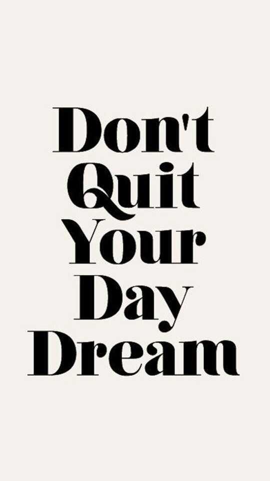 🙏प्रेरणादायक / सुविचार - Don ' t Quit Your Day Dream - ShareChat