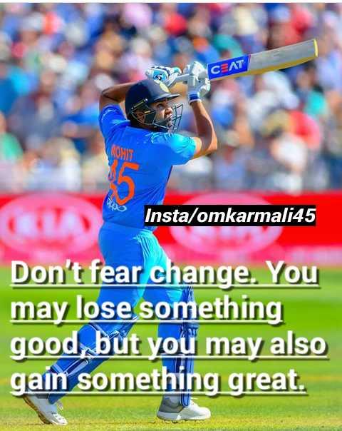 🙏प्रेरणादायक / सुविचार - Insta / omkarmali45 Insta / omkarmali45 Don ' t fear change . You may lose something good , but you may also gain something great . - ShareChat