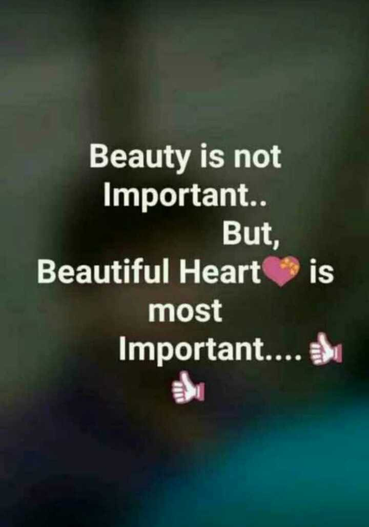 प्रेरणादायक🙏 - Beauty is not Important . . But , Beautiful Heart is most Important . . . . - ShareChat