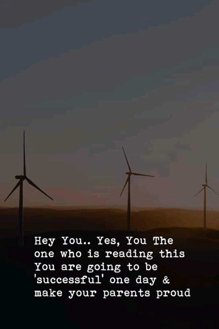 📝प्रेरणादायक - Hey You . . Yes , You The one who is reading this You are going to be successful ' one day & make your parents proud - ShareChat