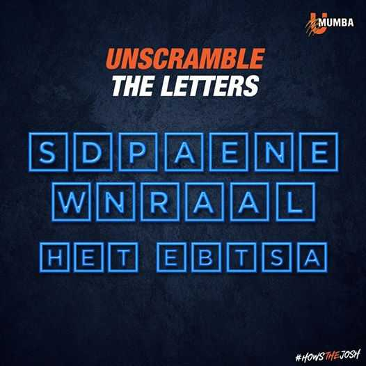 🤼 प्रो कबड्डी लीग 2019 - MUMBA UNSCRAMBLE THE LETTERS SDPAENE WNRAAL HEI EBISA # HOWS THE JOSH - ShareChat