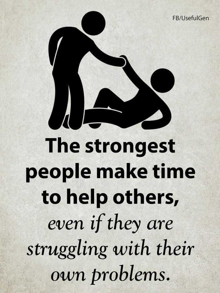 👍 प्रोत्साहन दिवस - FB / UsefulGen The strongest people make time to help others , even if they are struggling with their own problems . - ShareChat