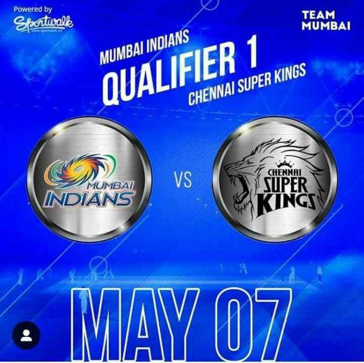 🏏 प्लेऑफ-1: MI 🔵 vs CSK 💛 - Powered by Sportwall TEAM MUMBAI MUMBAI INDIANS QUALIFIER 1 CHENNAI SUPER KINGS CHENNAI IPER MUMBAI INDIANS . MAY 07 - ShareChat