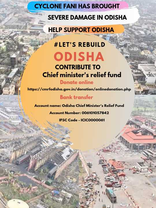 🌪 फनी चक्रीवादळ - CYCLONE FANI HAS BROUGHT SEVERE DAMAGE IN ODISHA HELP SUPPORT ODISHA # LET ' S REBUILD ODISHA CONTRIBUTE TO Chief minister ' s relief fund Donate online https : / / cmrfodisha . gov . in / donation / onlinedonation . php Bank transfer Account name : Odisha Chief Minister ' s Relief Fund Account Number : 006101057842 IFSC Code - ICICOO00061 - ShareChat