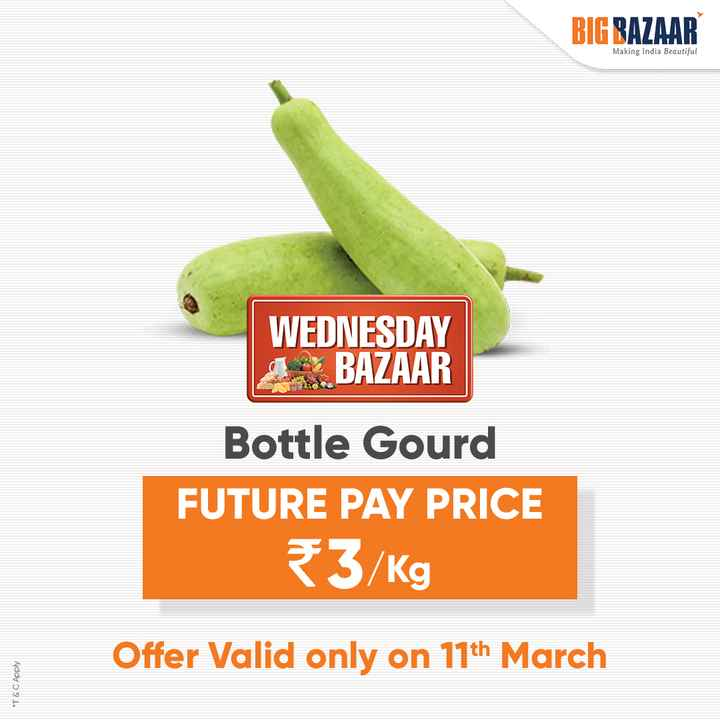 🤫 फिटनेस सीक्रेट - BIG BAZAAR Making India Beautiful WEDNESDAY BAZAAR Bottle Gourd FUTURE PAY PRICE 3 / Kg Offer Valid only on 17th March * T & C Apply - ShareChat