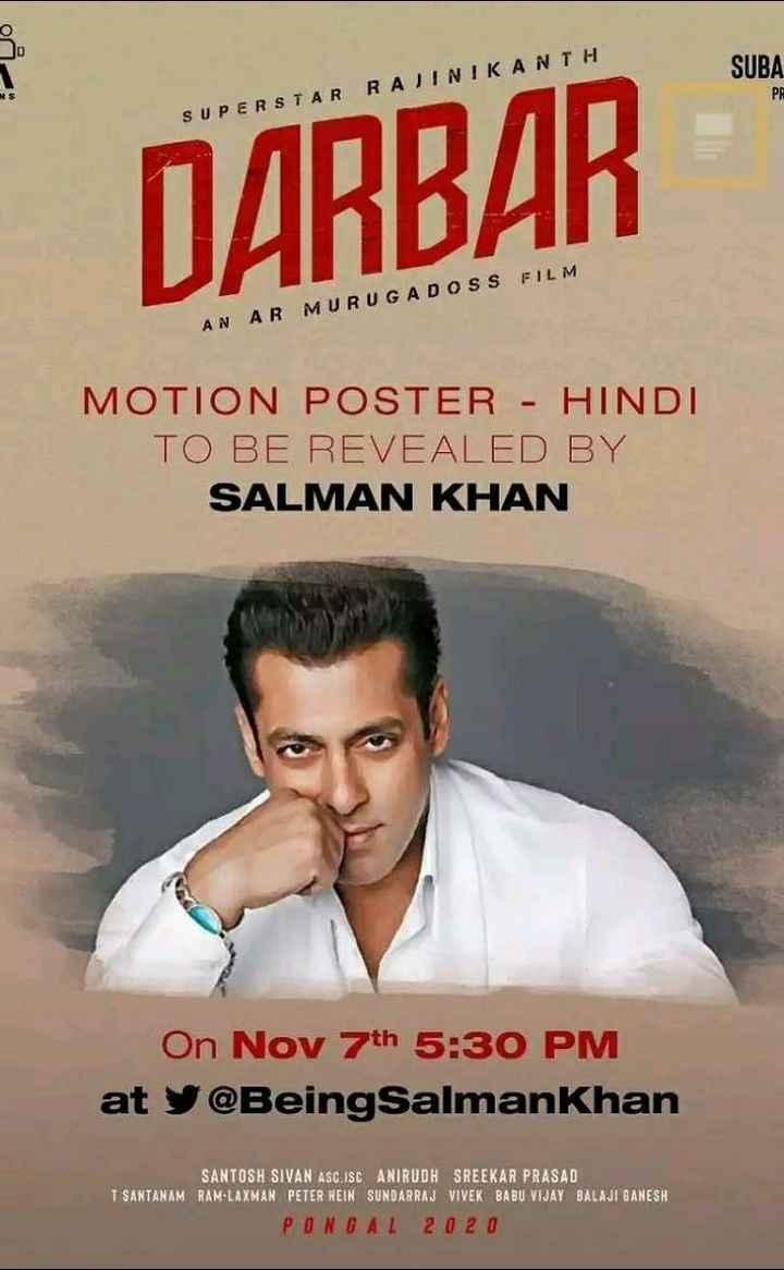 फिल्मी पोस्टर - SUBA SUPERSTAR RAJINIKANTH DARBAR AN AR MURUGADOSS FILM MOTION POSTER - HINDI TO BE REVEALED BY SALMAN KHAN On Nov 7th 5 : 30 PM at y @ Being Salman Khan SANTOSH SIVAN ASCISCANIRUDH SREEKAR PRASAD T SANTANAM RAM LAXMAN PETER WEIN SUNDARRAJ VIVEK BABU VIJAY BALAJI GANESH PONGAL 2 0 2 0 - ShareChat