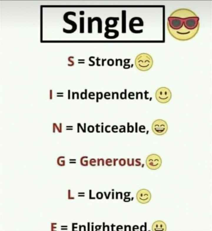 फोटू आले स्टेटस - Single S = Strong , I = Independent , N = Noticeable , G = Generous , L = Loving , E = Enlightened . - ShareChat