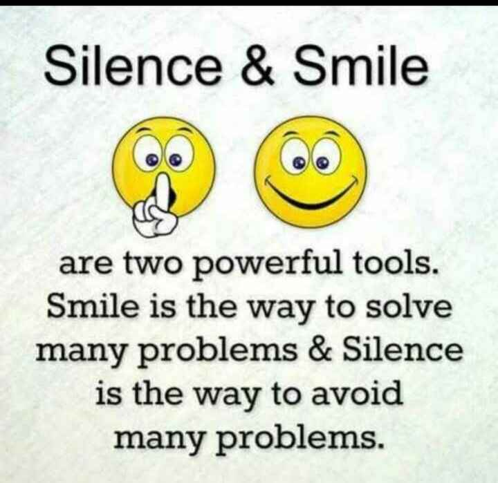 फोटू आले स्टेटस - Silence & Smile are two powerful tools . Smile is the way to solve many problems & Silence is the way to avoid many problems . - ShareChat