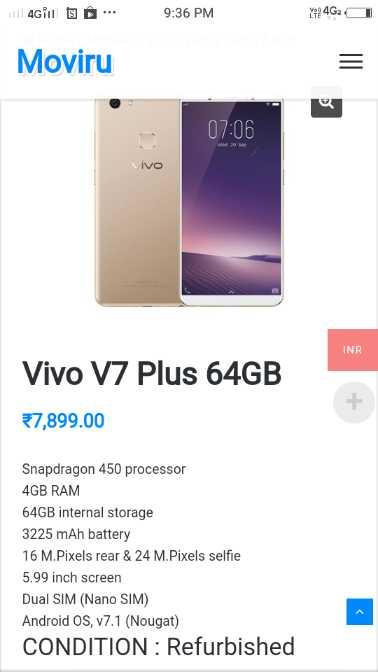 👧 बच्चों का संसार - 111 Giul S . 9 : 36 PM Y92 4G2 Moviru 07 : 06 INR Vivo V7 Plus 64GB * 7 , 899 . 00 Snapdragon 450 processor 4GB RAM 64GB internal storage 3225 mAh battery 16 M . Pixels rear & 24 M . Pixels selfie 5 . 99 inch screen Dual SIM ( Nano SIM ) Android OS , v7 . 1 ( Nougat ) CONDITION : Refurbished - ShareChat