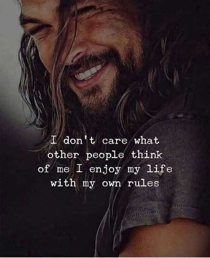 🤘 बॉयज गैंग 😎 - I don ' t care what other people think of me I enjoy my life with my own rules - ShareChat