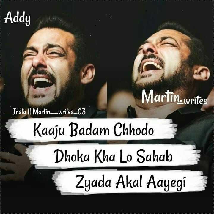 🤘 बॉयज गैंग 😎 - E ddy Martin writes Insta II Martin _ _ writes _ 03 Kaaju Badam Chhodo Dhoka Kha Lo Sahab Zyada Akal Aayegi - ShareChat