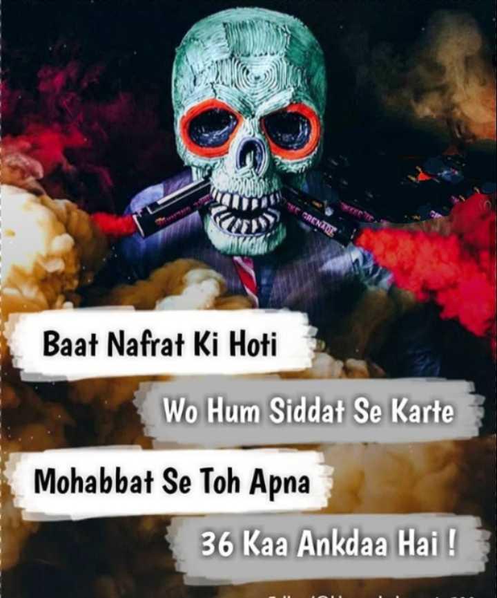 🤘 बॉयज गैंग 😎 - n Baat Nafrat Ki Hoti Wo Hum Siddat Se Karte Mohabbat Se Toh Apna 36 Kaa Ankdaa Hai ! - ShareChat