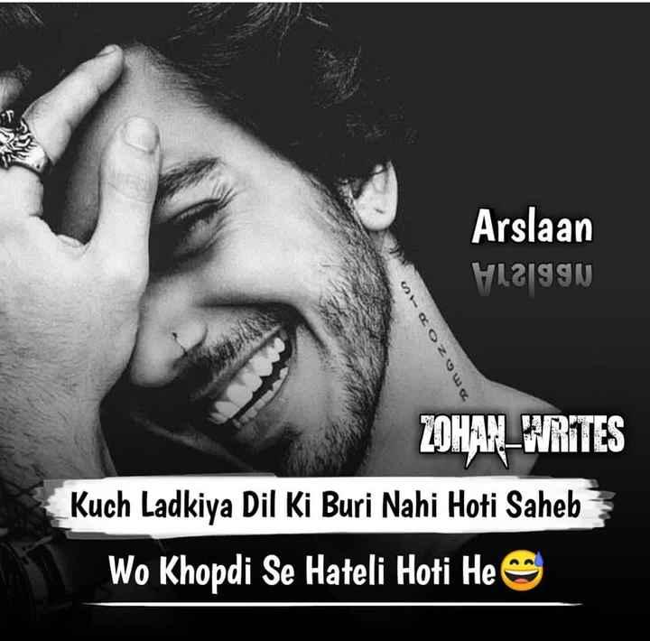 बॉयज गैंग 😎 - Arslaan H12199N mazon - en ZOHAR _ WRITES Kuch Ladkiya Dil Ki Buri Nahi Hoti Saheb Wo Khopdi Se Hateli Hoti He - ShareChat