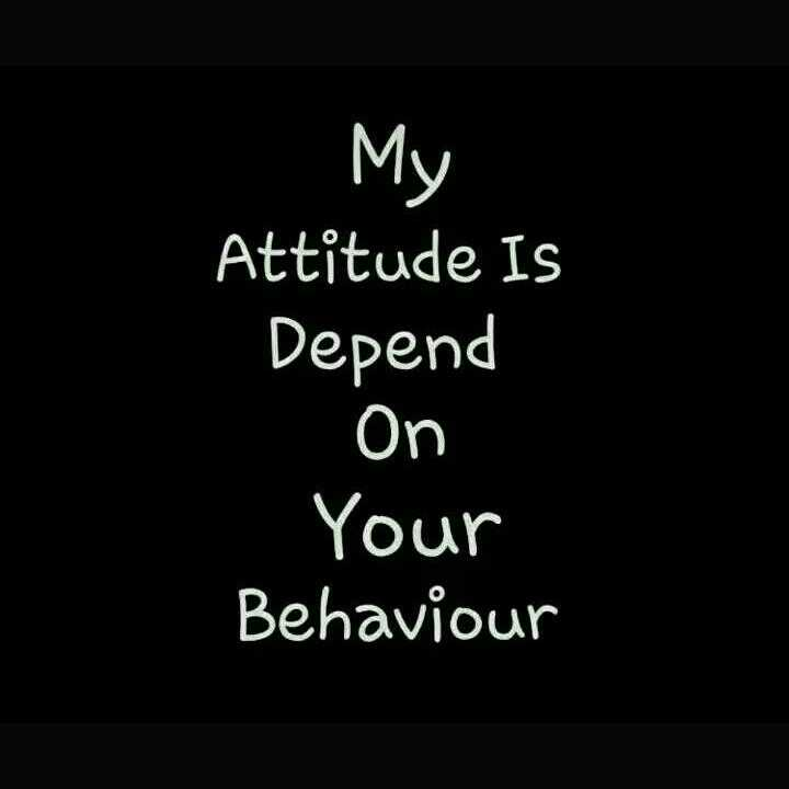 🤘 बॉयज गैंग 😎 - My Attitude Is Depend On Your Behaviour - ShareChat