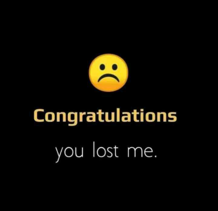 💔 ब्रेकअप स्टेटस - Congratulations you lost me - ShareChat
