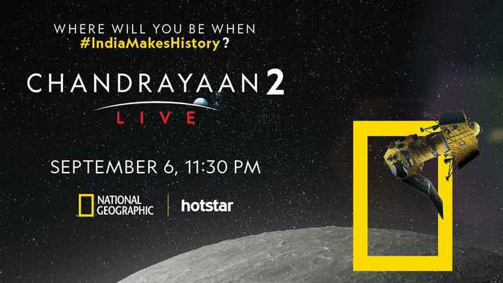 📺 ब्रेकिंग न्यूज - WHERE WILL YOU BE WHEN # IndiaMakes History ? CHANDRAYAAN2 I VE SEPTEMBER 6 , 11 : 30 PM GEOGRAPHIC hotstar - ShareChat