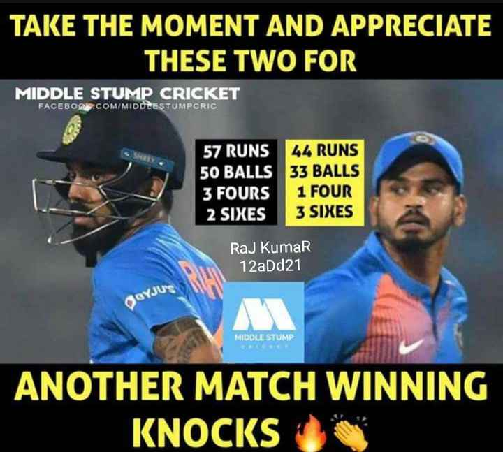 🏏 भारत की जीत 🏆 - TAKE THE MOMENT AND APPRECIATE THESE TWO FOR MIDDLE STUMP CRICKET FACEBOOK . COM / MIDOLESTUMPCRIC 57 RUNS 44 RUNS 50 BALLS 33 BALLS 3 FOURS 1 FOUR 2 SIXES 3 SIXES Raj Kumar 12aDd21 BYJU ' S MIDDLE STUMP ANOTHER MATCH WINNING KNOCKS - ShareChat