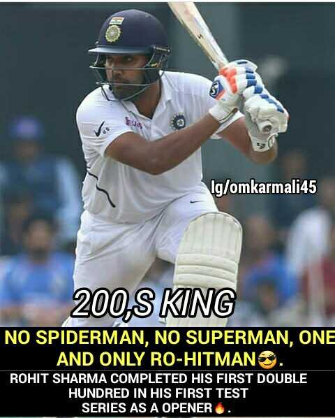 🏏भारत vs द.आफ्रिका Live - nkarmali45 200 , S KING NO SPIDERMAN , NO SUPERMAN , ONE AND ONLY RO - HITMAN . ROHIT SHARMA COMPLETED HIS FIRST DOUBLE HUNDRED IN HIS FIRST TEST SERIES AS A OPENER . - ShareChat