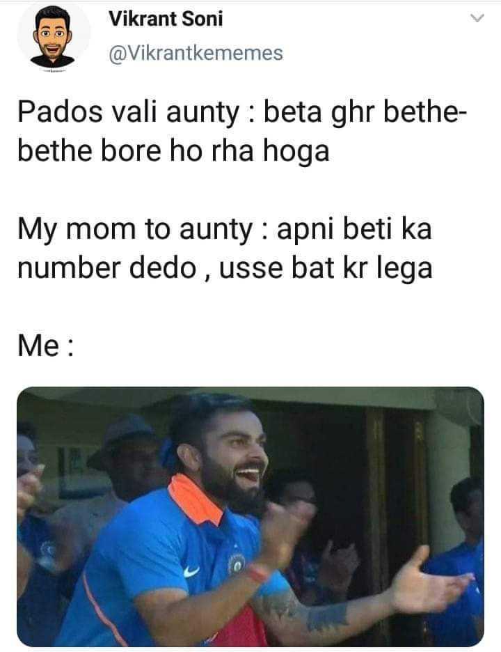 😜 मजाकिया फोटू - Vikrant Soni @ Vikrantkememes Pados vali aunty : beta ghr bethe bethe bore ho rha hoga My mom to aunty : apni beti ka number dedo , usse bat kr lega Me : - ShareChat