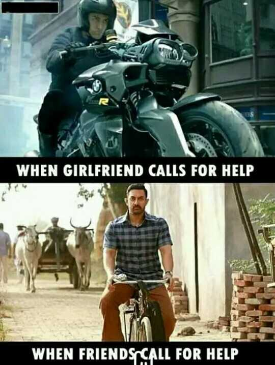 😜 मजाकिया फोटू - WHEN GIRLFRIEND CALLS FOR HELP WHEN FRIENDSCALL FOR HELP - ShareChat