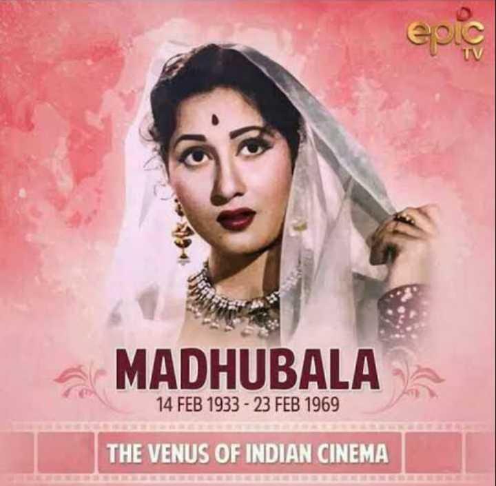 🌺मधुबाला पुण्यतिथि - EPIC MADHUBALA 14 FEB 1933 - 23 FEB 1969 THE VENUS OF INDIAN CINEMA - ShareChat