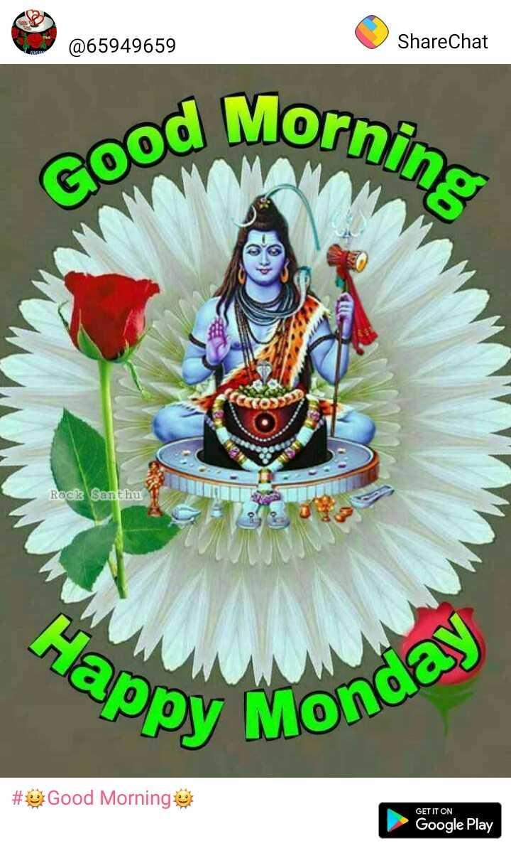 🔱 महादेव वॉलपेपर - @ 65949659 ShareChat Mornin . Good 327 Rock Santhu Happs Monday # Good Morning GET IT ON Google Play - ShareChat