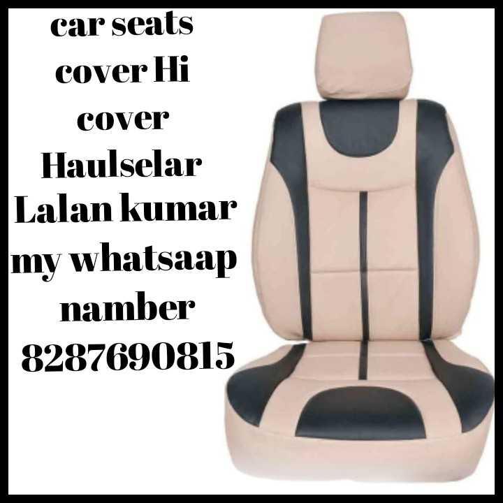 🌺 🙏 महादेवी वर्मा पुण्यतिथि - car seats cover Hi cover Haulselar Lalan kumar my whatsaap namber 8287690815 - ShareChat