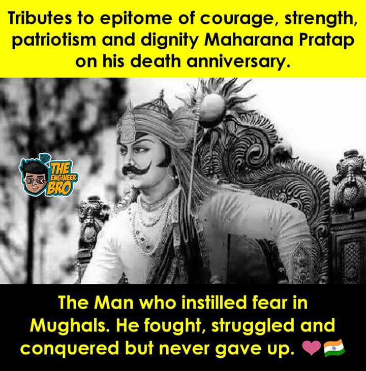 🙁महाराणा प्रताप पुण्यतिथि🙏 - Tributes to epitome of courage , strength , patriotism and dignity Maharana Pratap on his death anniversary . THE KO ENGINEER OPA PRO The Man who instilled fear in Mughals . He fought , struggled and conquered but never gave up . - ShareChat