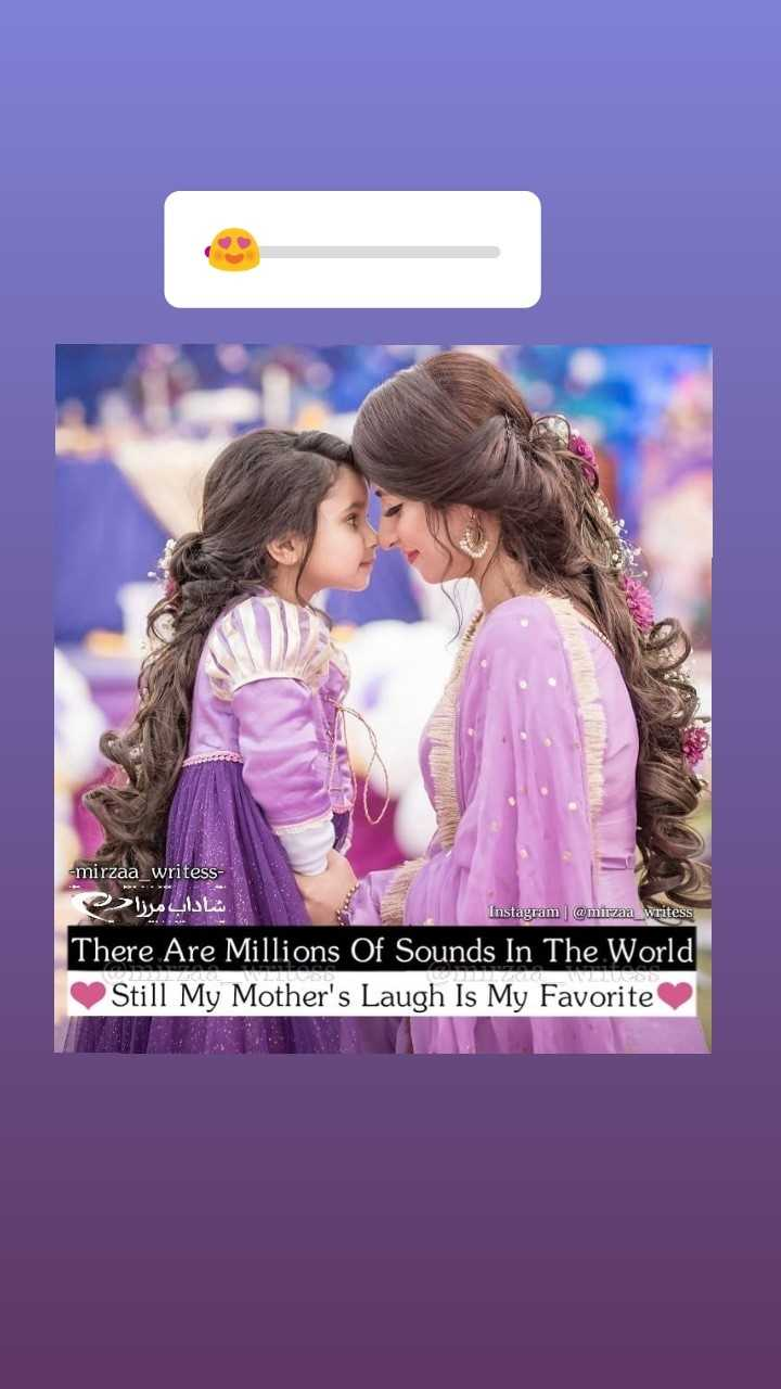 मां-बाप - mirzaa _ writess شاداب مرزا Instagram @ mirzaa _ writess There Are Millions Of Sounds In The World Still My Mother ' s Laugh Is My Favorite - ShareChat
