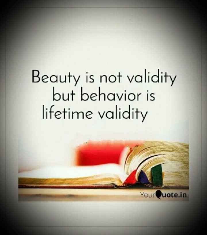 💭माझे विचार - Beauty is not validity but behavior is lifetime validity Your Quote . in - ShareChat