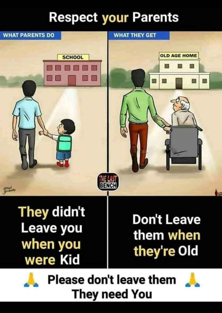🙏माता-पिता - Respect your Parents WHAT PARENTS DO WHAT THEY GET SCHOOL OLD AGE HOME THE LAST BENCH They didn ' t Don ' t Leave Leave you them when when you they ' re Old were Kid Please don ' t leave them They need You - ShareChat