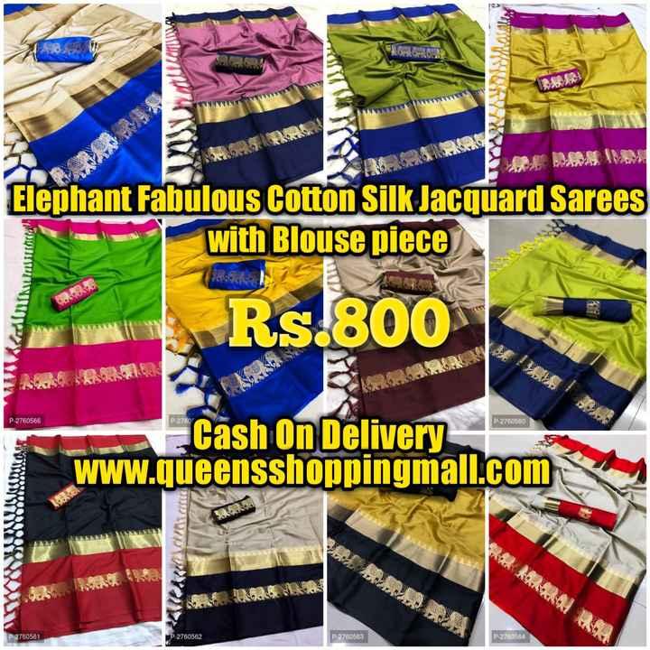 🧥मान्सून फॅशन - WENNNNN Elephant Fabulous Cotton Silk Jacquard Sarees with Blouse piece Rs . 800 P - 2760566 P - 2760 P - 2760560 Cash On Delivery www . queensshoppingmall . com VMCKK P - 2760561 P - 2760562 P - 2760563 P - 2760564 - ShareChat