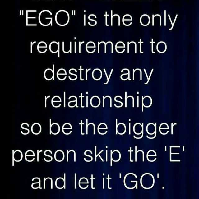 🤳माय सेल्फी - EGO is the only requirement to destroy any relationship so be the bigger person skip the ' E ' and let it ' GO ' . - ShareChat