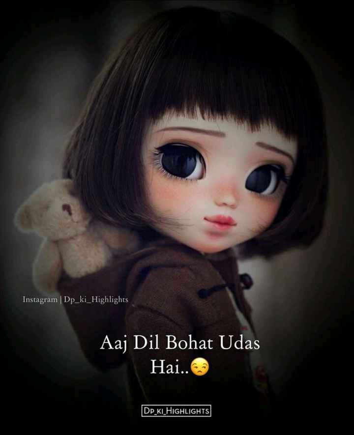 मासूम दिल - Instagram | Dp _ ki _ Highlights Aaj Dil Bohat Udas Hai . . DP _ KI _ HIGHLIGHTS - ShareChat