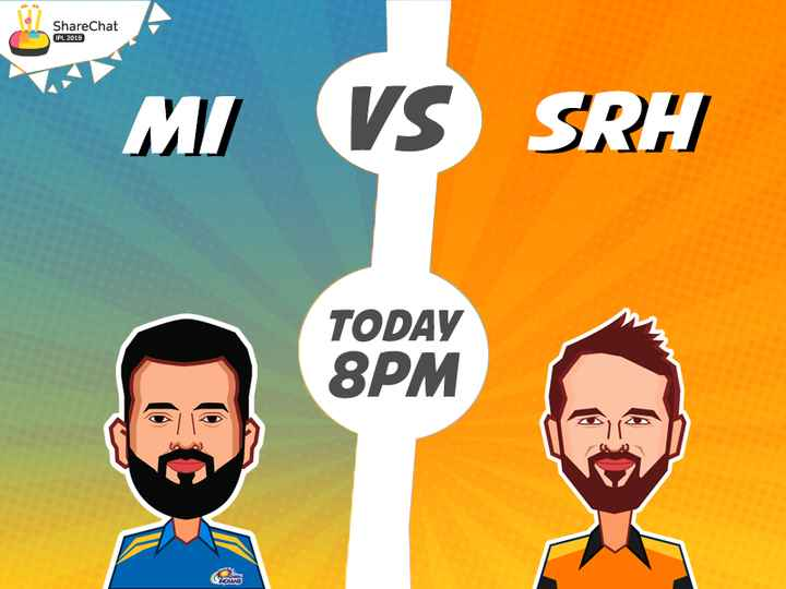 🏏 मुंबई 🔵 vs हैदराबाद 🧡 - ShareChat IPL 2019 MI VS SRH TODAY 8PM - ShareChat