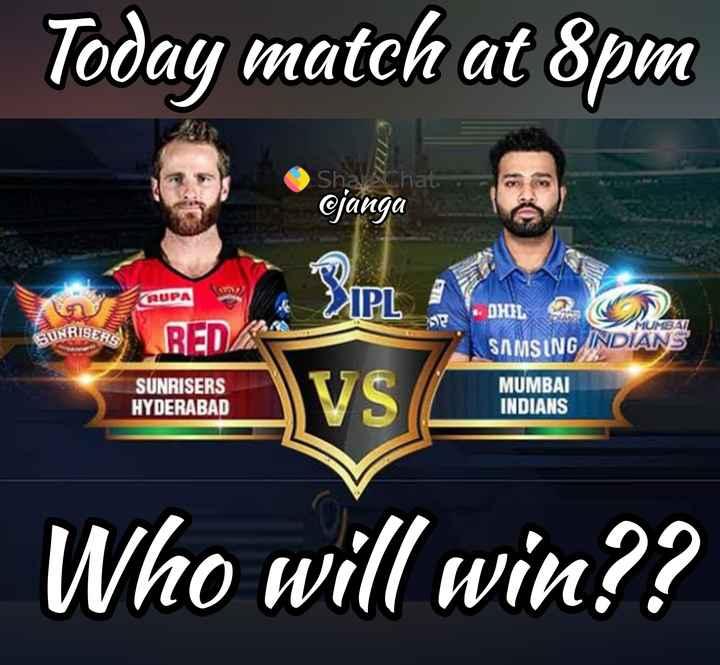 🏏 मुंबई 🔵 vs हैदराबाद 🧡 - Today match at 8pm O Sha e Chat @ janga TRUPA DHIL MUMBAI CUNRISERAI RED SAMSING INDIANS SUNRISERS HYDERABAD MUMBAI INDIANS Who will win ? ? - ShareChat