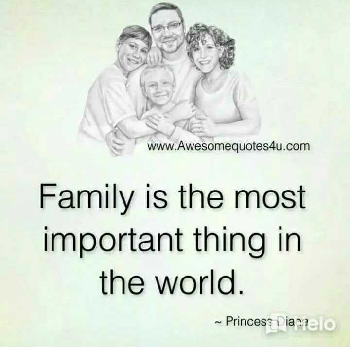 👪 मेरा परिवार - www . Awesomequotes4u . com Family is the most important thing in the world . – Princesa Diamaelo - ShareChat