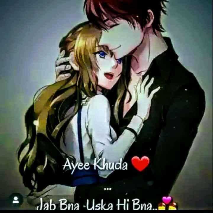 🤗मेरा वादा🤝 - Ayee Khuda • Jab Bna - Uska Hi Bna . . - ShareChat