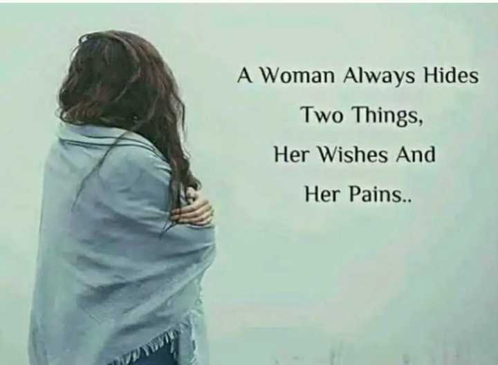 📒 मेरी डायरी - A Woman Always Hides Two Things , Her Wishes And Her Pains . - ShareChat