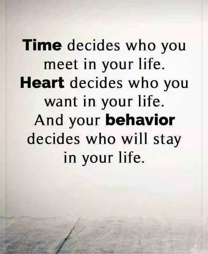📒 मेरी डायरी - Time decides who you meet in your life . Heart decides who you want in your life . And your behavior decides who will stay in your life . - ShareChat