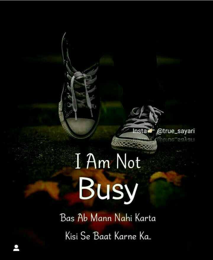 📒 मेरी डायरी - Insta @ true _ sayari CIMG - 2ggu I Am Not Busy Bas Ab Mann Nahi Karta Kisi Se Baat Karne Ka . - ShareChat