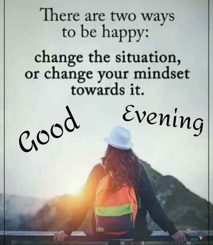 📒 मेरी डायरी - There are two ways to be happy : change the situation , or change your mindset towards it . od Evening Good - ShareChat