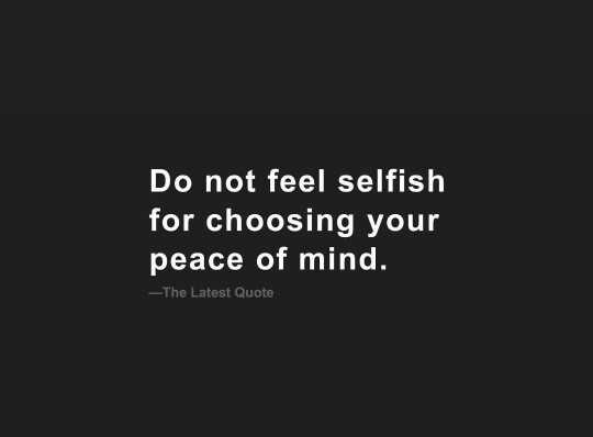 मेरे विचार - Do not feel selfish for choosing your peace of mind . - The Latest Quote - ShareChat