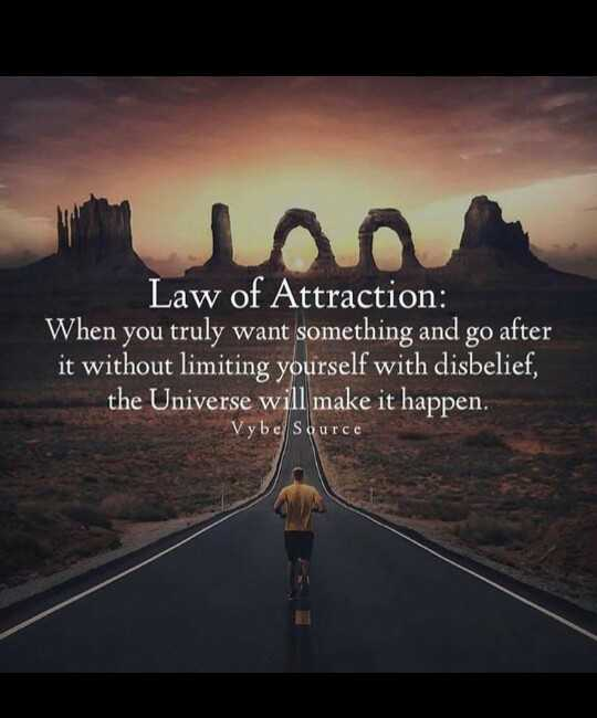 मेरे विचार - Law of Attraction : When you truly want something and go after it without limiting yourself with disbelief , the Universe will make it happen . Vybe Source - ShareChat