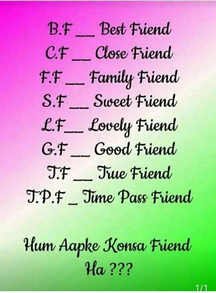 ☝ मेरे विचार - B . F _ Best Friend C . F _ _ Close Friend F . F _ _ Family Friend S . F _ _ Sweet Friend L . F _ _ Lovely Friend G . F _ _ Good Friend T . F _ _ Tiue Friend T . P . F _ Time Pass Friend Hum Aapke Konsa Friend Ha ? ? ? 12 - ShareChat