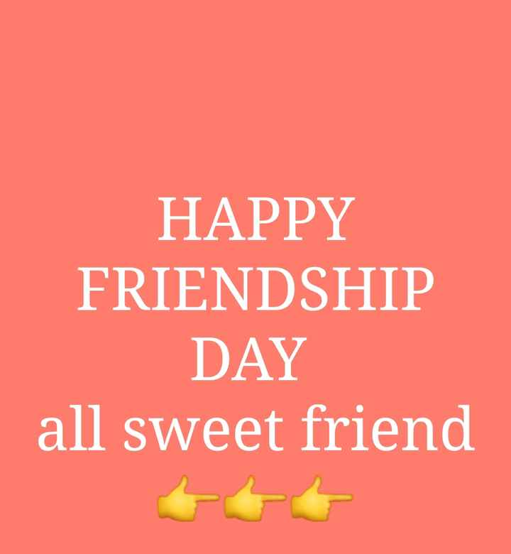 🤘मैत्री - HAPPY FRIENDSHIP DAY all sweet friend - ShareChat