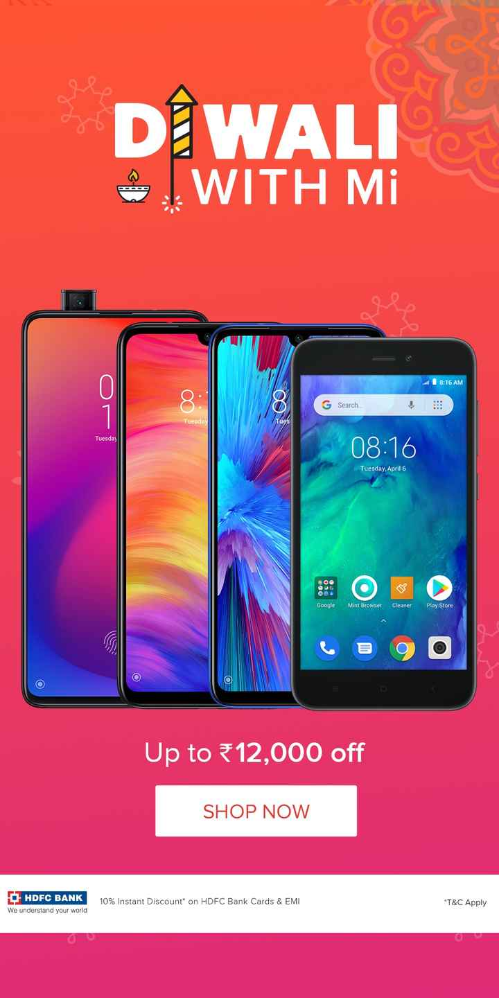 मोबाइल का वीडियो📱 - DIWALI WITH Mi OOOOO ele dil 18 : 16 AM 8 G Search . Tuesday ves Tuesday 08 : 16 Tuesday , April 6 Google Mint Browser Cleaner Play Store Up to 12 , 000 off SHOP NOW HDFC BANK We understand your world 10 % Instant Discount on HDFC Bank Cards & EMI * T & C Apply - ShareChat