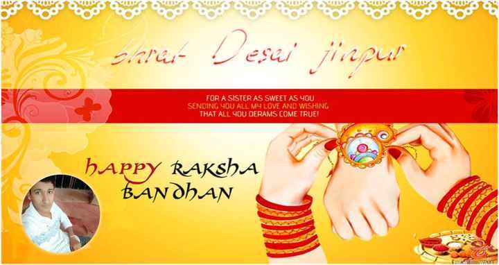 रक्षाबंधन - saras Desai jimpur FOR A SISTER AS SWEET AS YOU SENDING YOU ALL MY LOVE AND WISHING THAT ALL YOU DERAMS COME TRUE ! HAPPY RAKSHA BANDHAN - ShareChat